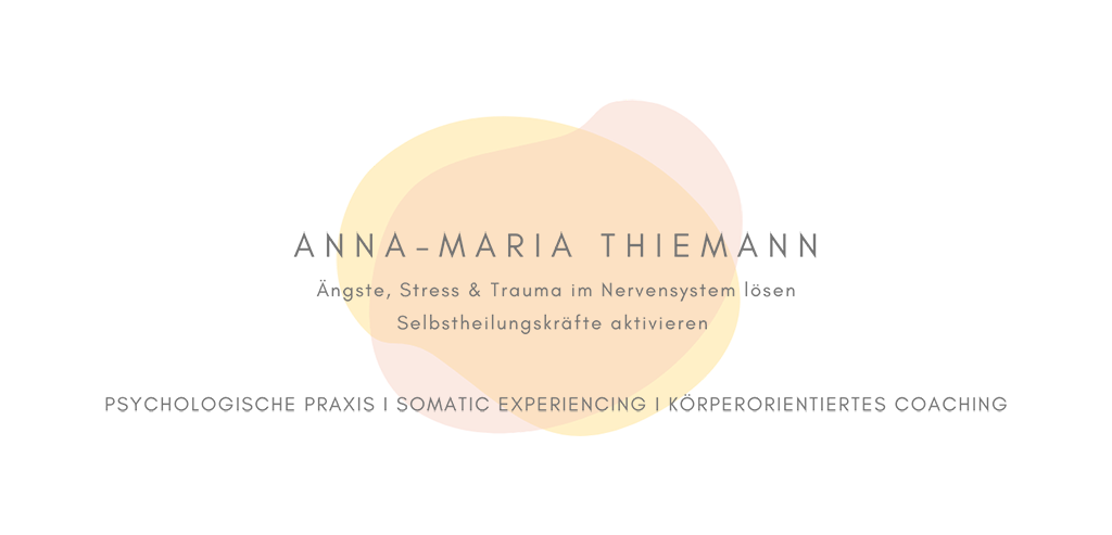 Anna-Maria Thiemann | Psychologische Praxis & Somatic Experiencing